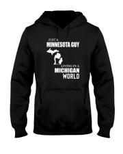 JUST A MINNESOTA GUY LIVING IN MICHIGAN WORLD Hooded Sweatshirt thumbnail
