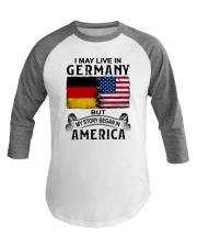 LIVE IN GERMANY BEGAN IN AMERICA Baseball Tee thumbnail
