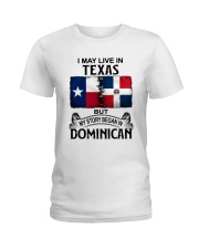 LIVE IN TEXAS BEGAN IN DOMINICAN Ladies T-Shirt thumbnail