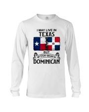 LIVE IN TEXAS BEGAN IN DOMINICAN Long Sleeve Tee thumbnail