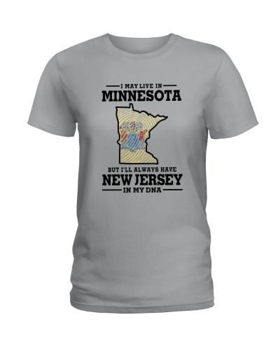 I LIVE IN MINNESOTA I HAVE NEW JERSEY IN MY DNA