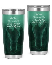 And Into The Forest I Go  20oz Tumbler front