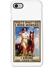That's what i do i ride horses i drink  Phone Case thumbnail