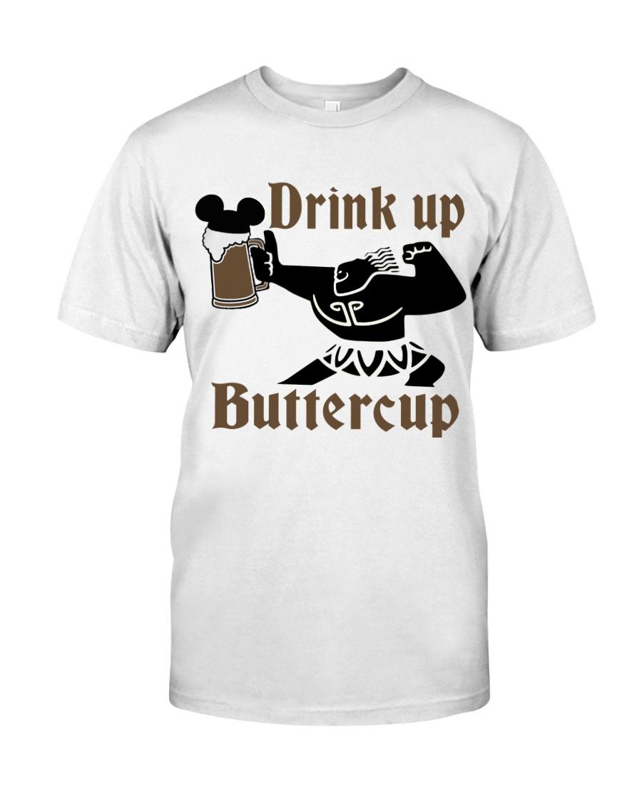 42f8924890d Drink up Buttercup Classic T-Shirt