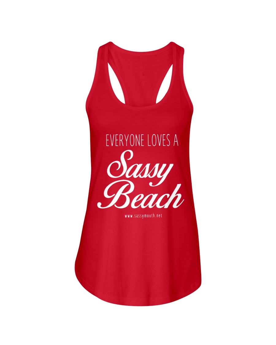 Everyone Loves a Sassy Beach Ladies Flowy Tank
