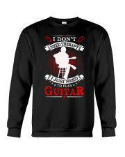 Just Need To Play Guitar Crewneck Sweatshirt thumbnail