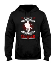 Just Need To Play Guitar Hooded Sweatshirt thumbnail