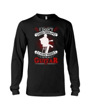 Just Need To Play Guitar Long Sleeve Tee thumbnail