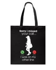 Sorry I Missed Your Call Ver 2 Tote Bag tile