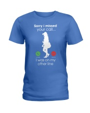 Sorry I Missed Your Call Ver 2 Ladies T-Shirt front