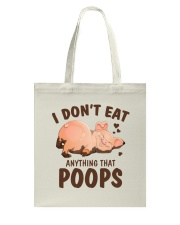 I Don't Eat Anything That Poops Tote Bag thumbnail