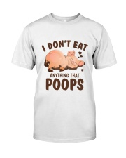 I Don't Eat Anything That Poops Classic T-Shirt front
