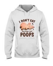 I Don't Eat Anything That Poops Hooded Sweatshirt thumbnail