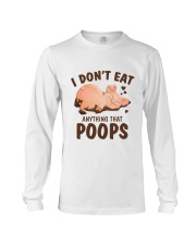 I Don't Eat Anything That Poops Long Sleeve Tee thumbnail