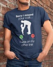 Sorry i missed your call Classic T-Shirt apparel-classic-tshirt-lifestyle-26