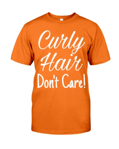 Curly Hair Don't Care Gift Shirts