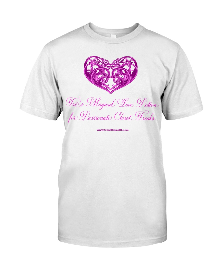 Magical Love Potion for Passionate Closet Freaks Classic T-Shirt