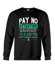 Pay No Attention To My Browsing History Crewneck Sweatshirt thumbnail