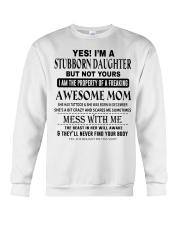 STUBBORN DAUGHTER - AWESOME MOM 12 Crewneck Sweatshirt thumbnail