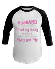 MY HUSBAND FREAKING CRAZY Baseball Tee thumbnail