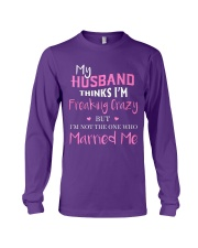 MY HUSBAND FREAKING CRAZY Long Sleeve Tee thumbnail