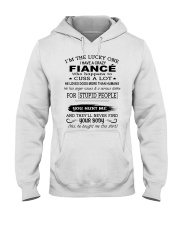I HAVE A CRAZY FIANCÉ HE LOVES DOGS Hooded Sweatshirt front