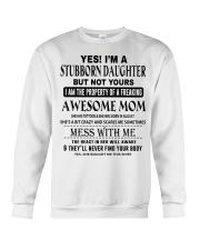 STUBBORN DAUGHTER - AWESOME MOM 08 Crewneck Sweatshirt thumbnail