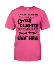 You Can't Scare Me - Crazy Daughter Classic T-Shirt thumbnail