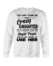 You Can't Scare Me - Crazy Daughter Crewneck Sweatshirt thumbnail