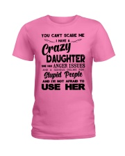 You Can't Scare Me - Crazy Daughter Ladies T-Shirt front
