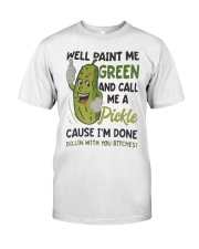 Well paint me green Classic T-Shirt front