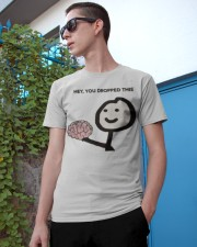 Hey You Dropped This Classic T-Shirt apparel-classic-tshirt-lifestyle-17