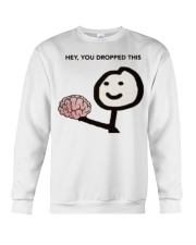 Hey You Dropped This Crewneck Sweatshirt tile