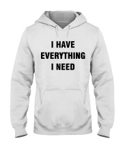 I have Everything Hooded Sweatshirt thumbnail