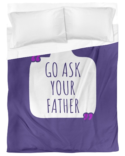 Go ask your father Mother's Day T-shirt