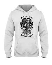 Did you die though Hooded Sweatshirt thumbnail