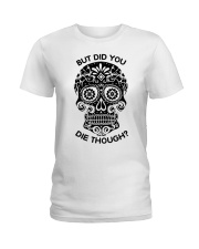 Did you die though Ladies T-Shirt thumbnail