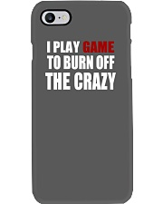 I Play Game To Burn Off The Crazy Phone Case thumbnail