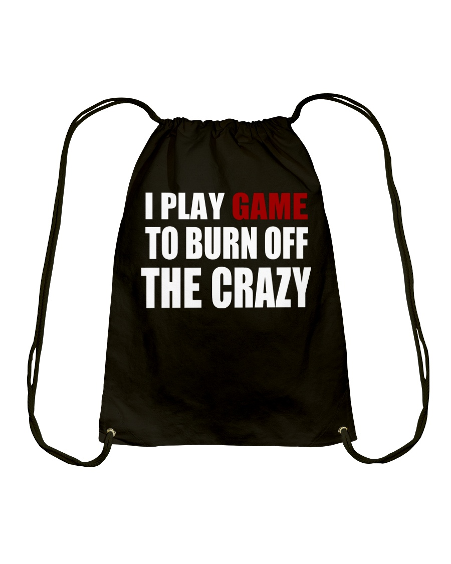 I Play Game To Burn Off The Crazy Drawstring Bag
