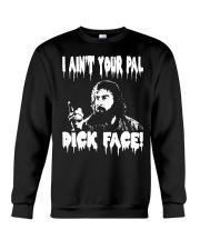 I ain't your pal Dick Face - Bloodsport Crewneck Sweatshirt thumbnail
