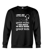 I Don't Just Help Kids Make Great Music I Use Musi Crewneck Sweatshirt thumbnail