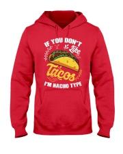 If You Don't Like Tacos I'm Nacho Type T-Shirt Hooded Sweatshirt thumbnail