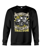 I DON'T SNORE I DREAM I'M A TRACTOR T-Shirt Crewneck Sweatshirt thumbnail