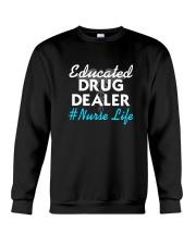 Educated Drug Dealer  Nurse Life T-Shirt Crewneck Sweatshirt thumbnail