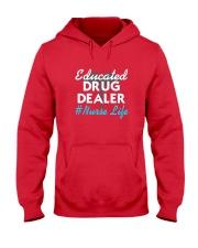 Educated Drug Dealer  Nurse Life T-Shirt Hooded Sweatshirt thumbnail