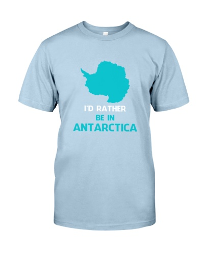 I'd Rather Be In Antarctica T-Shirt