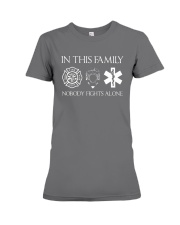 Firefighter Police Nurse In this Family Premium Fit Ladies Tee thumbnail