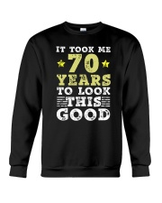 70th Birthday Gift Took Me 70 Years - 70 Year Old  Crewneck Sweatshirt thumbnail