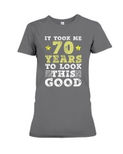 70th Birthday Gift Took Me 70 Years - 70 Year Old  Premium Fit Ladies Tee thumbnail