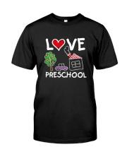 Preschool Teacher Love Preschool T-Shirt Classic T-Shirt front